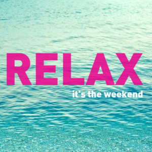 relax-its-the-weekend